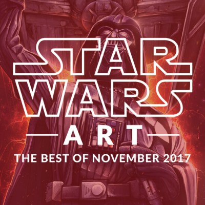 Star Wars Art: Best Of November 2017