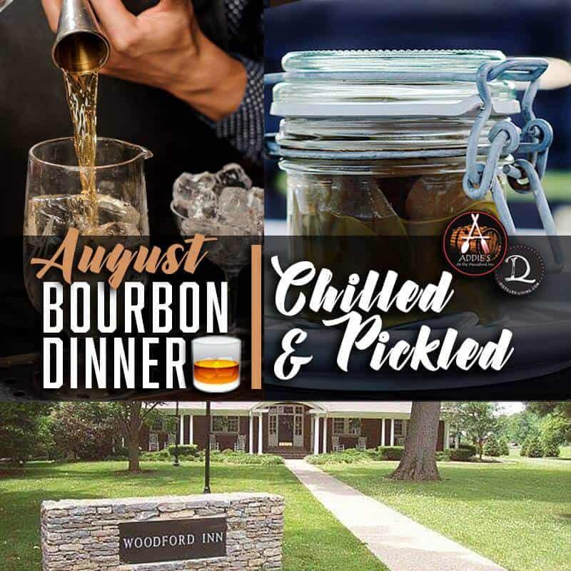 """37410028 702050126793103 2612840137591095296 n - Bourbon Dinner for August """"Chilled & Pickled"""""""