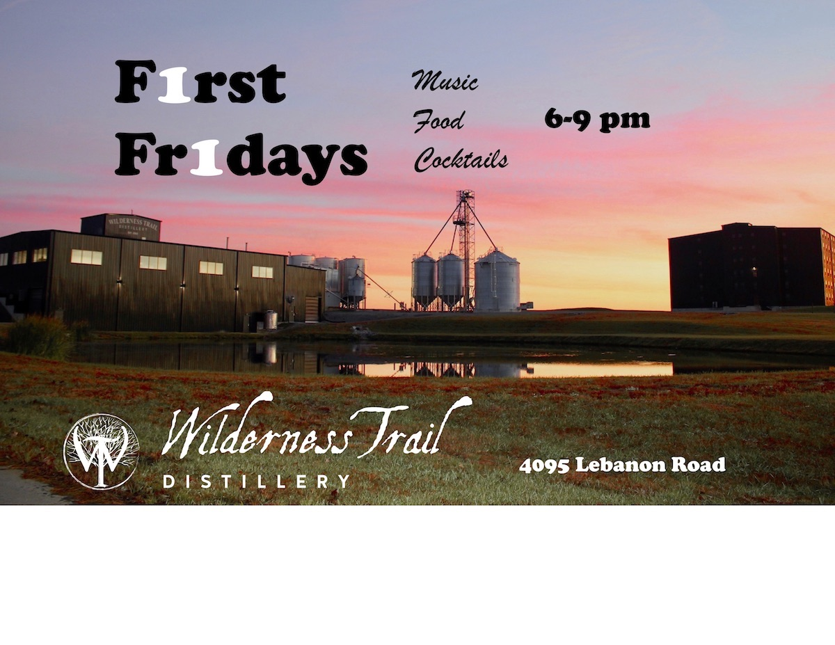 WT first fridays - Wilderness Trail Distillery's First Friday