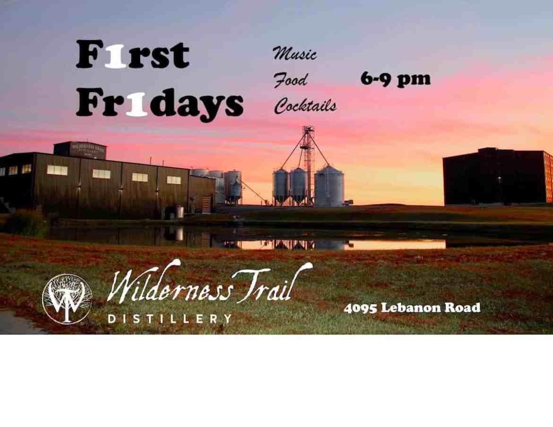 WT first fridays - Wilderness Trail Distillery's First Friday