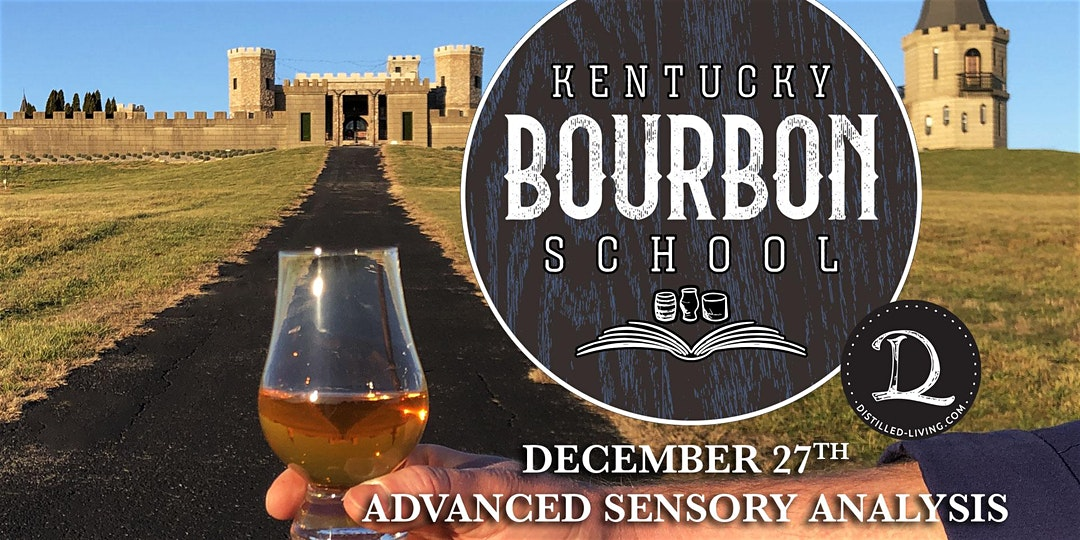 KBS dec 27 - Bourbon Sensory Analysis II: Advanced Bourbon Sensory Analysis