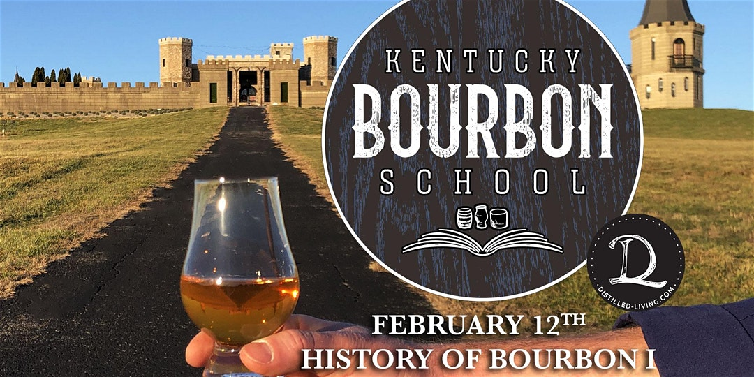KBS feb 12 - History of Bourbon I: Origins through the Third Dark Age (1780s to 1980s)