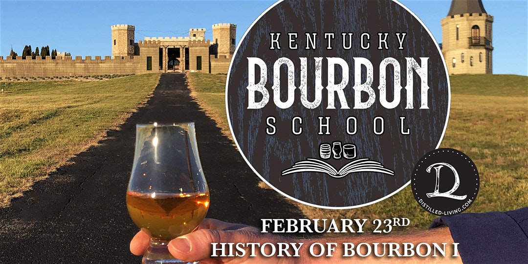 KBS feb 23 - History of Bourbon I: Origins through the Third Dark Age (1780s to 1980s)