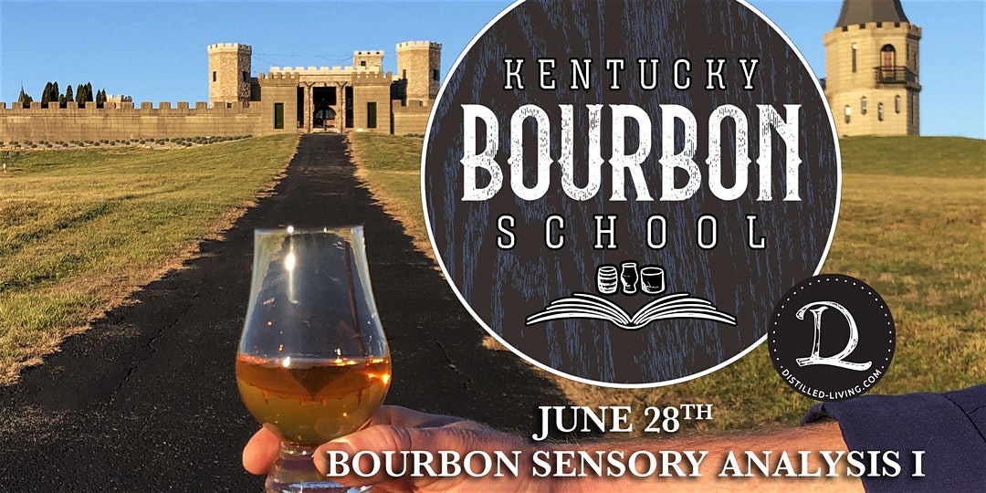 KBS jun 28 - Bourbon Sensory Analysis I: Introduction to Bourbon Sensory Analysis