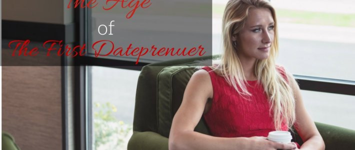 The Age of The First Dateprenuer