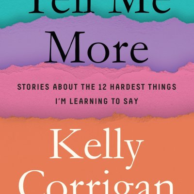 2 Minute Book Review: Tell Me More by Kelly Corrigan