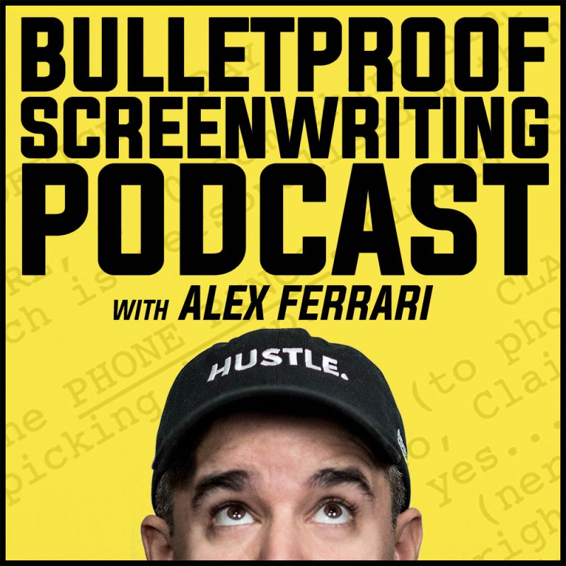 Bulletproof Screenwriting Podcast