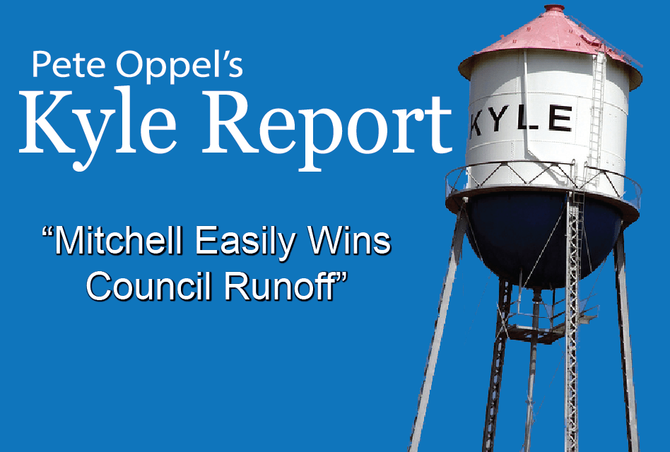 The Kyle Report: Mitchell Easily Wins Council Runoff