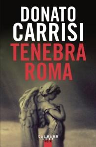 Donato Carrisi, Tenebra Roma