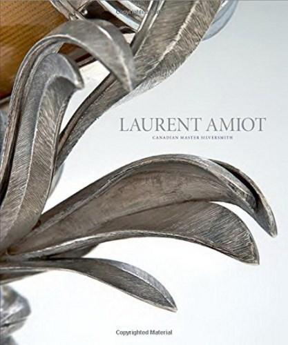 Laurent Amiot. Maître-orfèvre canadien