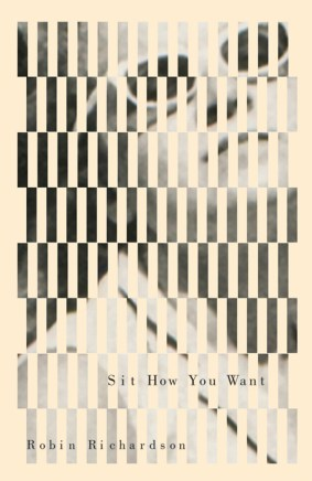 Robin Richardson, Sit How You Want, Signal Editions; Véhicule Press.