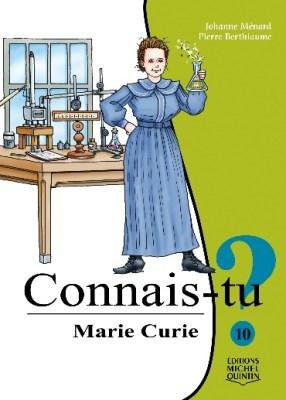 C:\Users\MaryElizabeth\Documents\Mary Elizabeth\Other Writing-About Writing\2019\Prix Nobel\Connais-tu 10 — Marie Curie.jpg