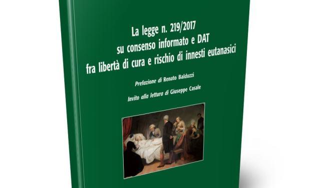 La legge n. 219/2017 su consenso informato e DAT, fra libertà di cura e rischio di innesti eutanasici