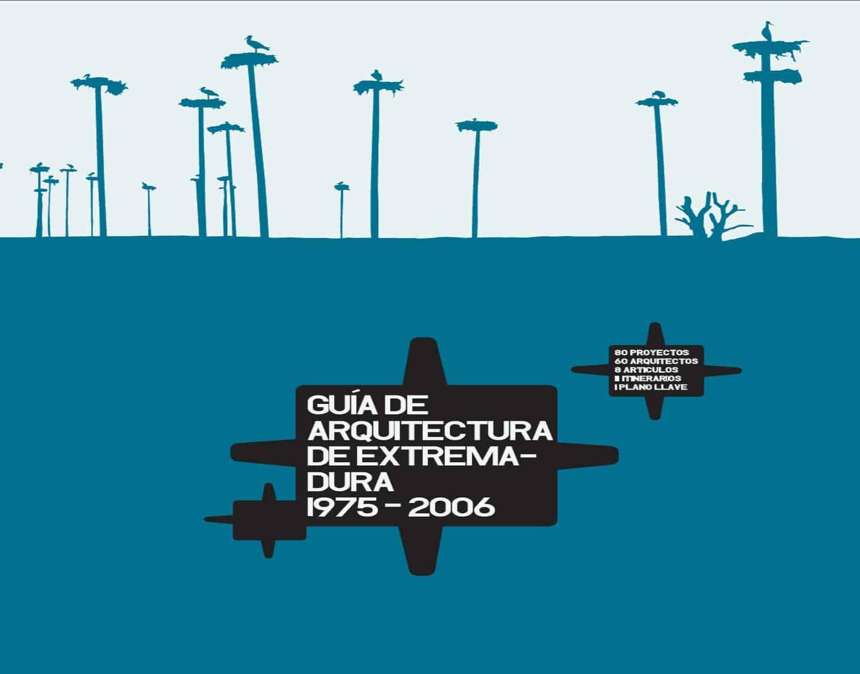 Guia de Arquitectura Extremadura LANDINEZ+REY arquitectos
