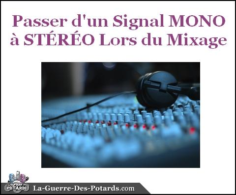 mixage-passer-dun-signal-mono-a-stereo-lors-du-mixage