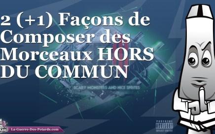 2 (+1) Façons de Composer des Morceaux HORS DU COMMUN :