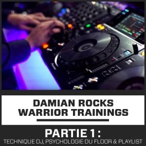 Formation DJ DAMIAN ROCKS WARRIOR TRAININGS – Partie 1 : Technique DJ, Psychologie du Floor & Playlist