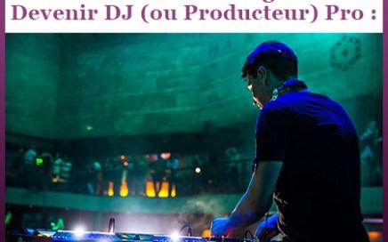 devenir dj producteur pro