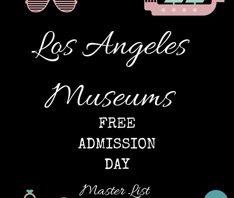 Los Angeles Museums Free Admission Master List