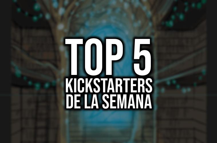 Top 5 Kickstarters de la Semana 20/04/18