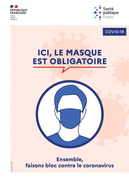 Port du masque obligatoire A compter de ce jour, le port du masque est obligatoire dans les lieux publics.