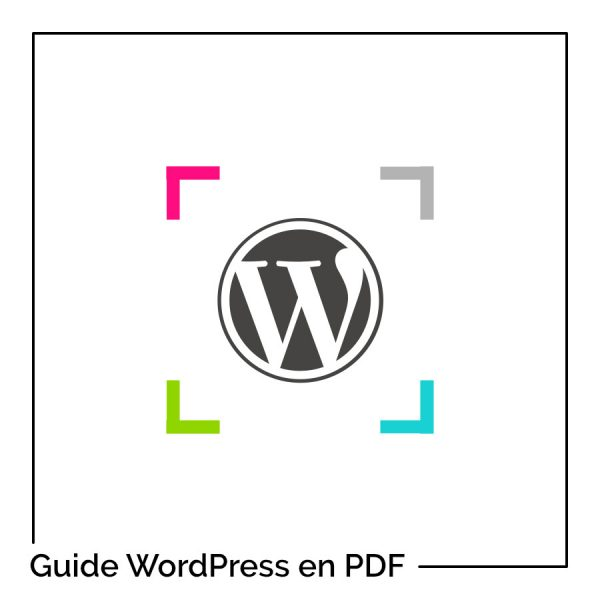 Guide WordPress PDF 2020-2021 : créez votre site de A à Z