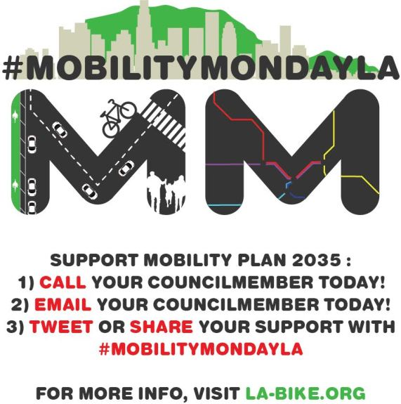 Today is Mobility Monday. Contact your L.A. City Councilmember to urge approval of the city Mobility Plan