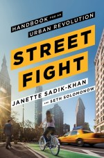 Street Fight by Sadik-Khan and Solomonow