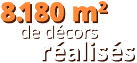 8180 m² de décors réalisés