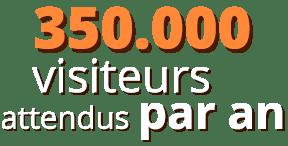 350000 visiteurs attendus par an
