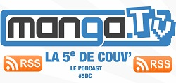 manga tv podcast abonnement RSS