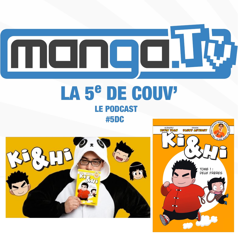 Le manga Ki & Hi, le plus grand succès français ? - podcast de Manga.Tv - La 5e de couv' #5DC - Saison 2 Episode 2 – 1/3