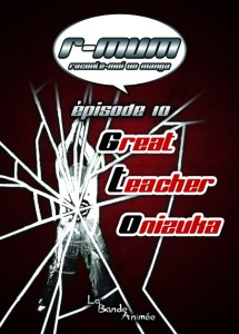 La Bande Animée - R-MUM - 10 - GTO, Great Teacher Onizuka