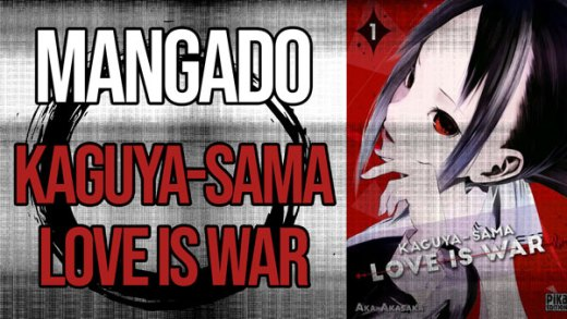 La Bande Animée - Mangado - 522 - Kaguya-Sama - Love is war