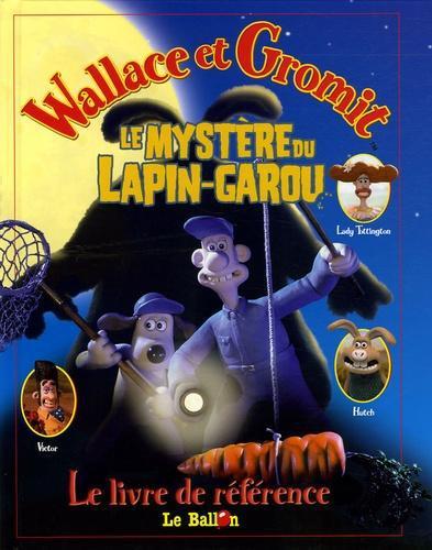 Wallace Et Gromit Lapin Garou : wallace, gromit, lapin, garou, Wallace, Gromit, Mystère, Lapin-garou., Livre, Référence, Label, Emmaüs