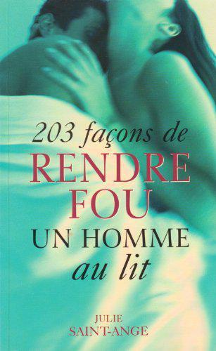 Comment Rendre Un Homme Fou Au Lit : comment, rendre, homme, Façons, Rendre, Homme, Saint, (Julie), Label, Emmaüs