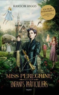 Miss Peregrine, Tome 1