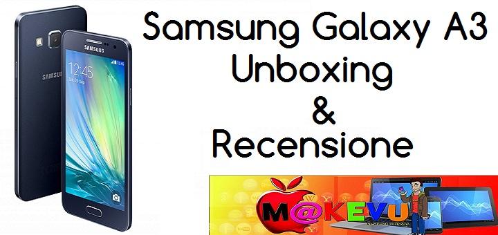 Samsung Galaxy A3 – Unboxing & Recensione
