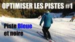 [Vidéo] Ski - OPTIMISER les PISTES #1 : bleue, noire, 3 virages