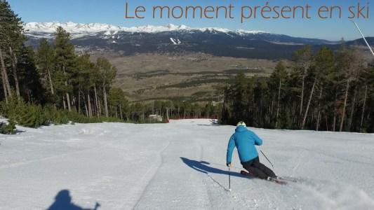 le moment présent en ski