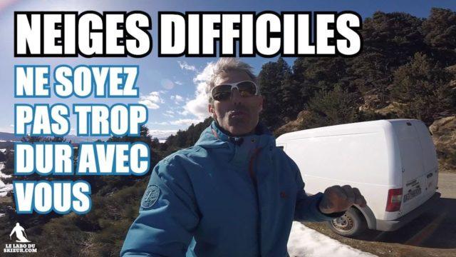 [Vidéo] Ski, conditions de neige difficiles : ne soyez pas DUR avec vous