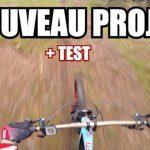 [Vidéo] Vlog – NOUVEAU PROJET + test prise de vue en VTT