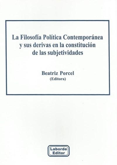 La Filosofía Política Contemporánea y sus derivas en la constitución de las subjetividades