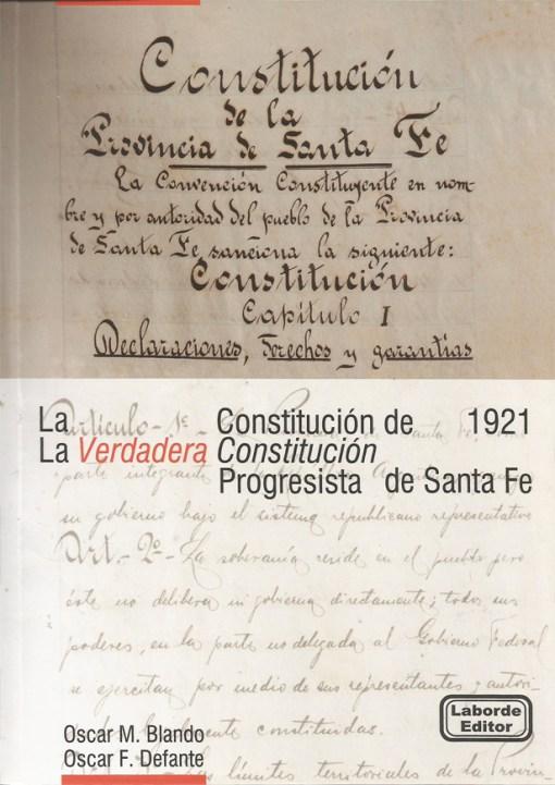 La Constitución de 1921. La Verdadera Constitución Progresista de Santa Fe