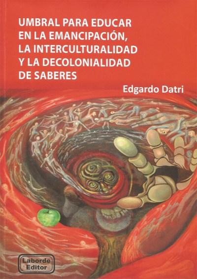 Umbral para educar en la emancipación, la interculturalidad y la decolonialidad de saberes