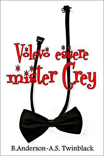 Volevo essere mister Grey Book Cover