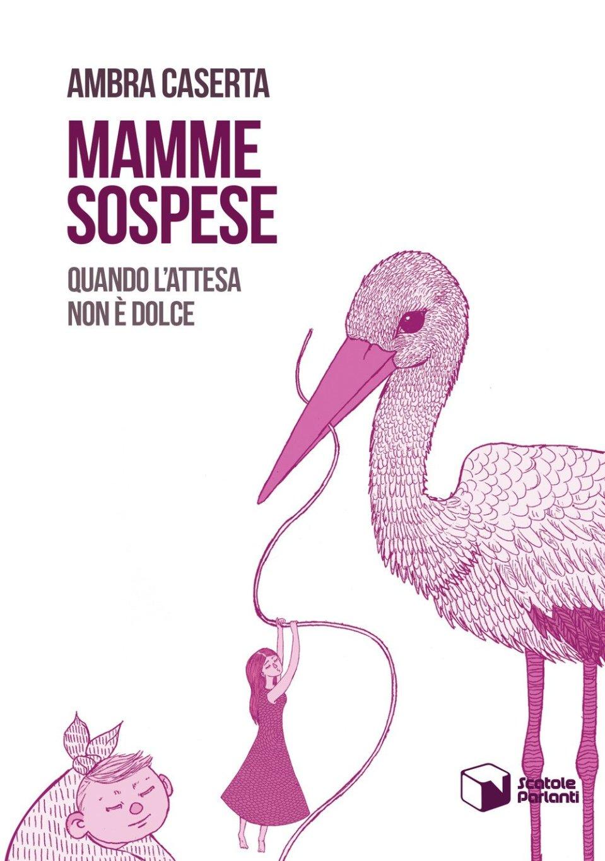 Mamme sospese: quando l'attesa non è dolce Book Cover