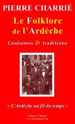 Ardeche Au Fil Du Temps : ardeche, temps, Bouquinerie,, Piere, Charrie, Folklore, Ardeche, Vivarais, Temps, Coutumes, Traditions