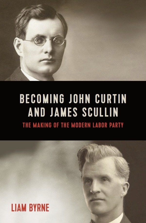 Becoming John Curtin and James Scullin