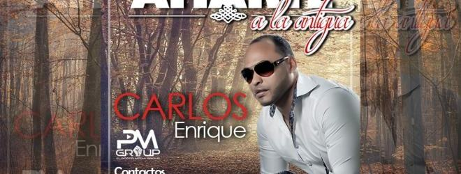Carlos Enrique – Amarte a la Antigua